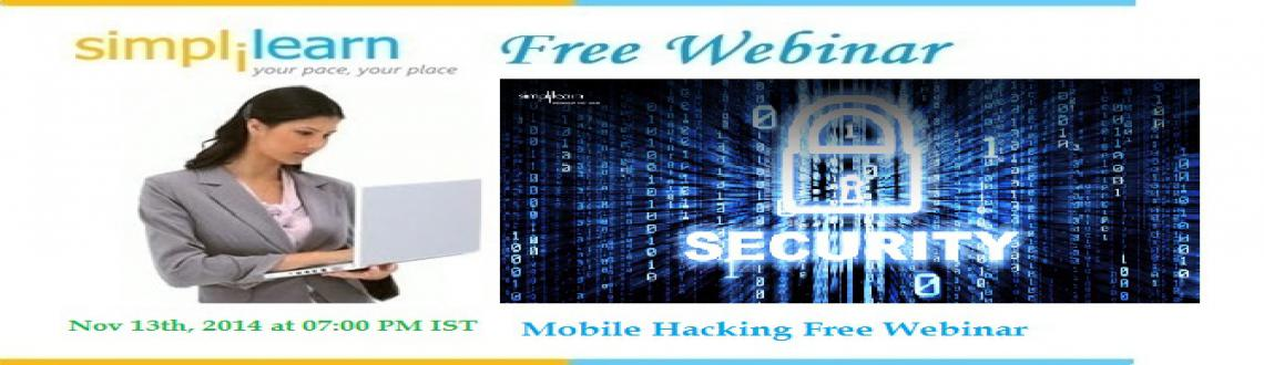 Book Online Tickets for Free Live Webinar On Mobile Hacking Mumb, .      Simplilearn is a leading provider of a suite of professional certification courses that address unique learning needs of working professionals.  100,000+ CUSTOMERS, 150+ COUNTRIES, 100+ COURSES  Attend Simplilearn Free
