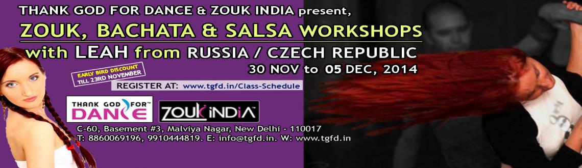 ZOUK, BACHATA, SALSA Workshops (30 Nov-05 Dec) with LEAH (RUSSIA)