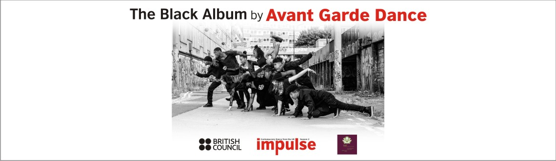 British Council Impulse 2 : The Black Album by Avant Garde Dance in Bengaluru