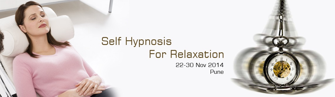 Book Online Tickets for Self Hypnosis Bootcamp 2014, Pune. Self Hypnosis Bootcamp 2014