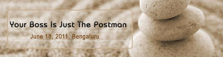 Book Online Tickets for Your Boss Is Just The Postman - Bangalor, Bengaluru. \\\