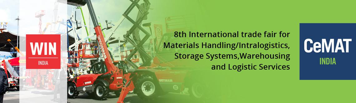 Book Online Tickets for CeMAT INDIA, NewDelhi. CeMAT INDIA (logo) - 8th International trade fair for Materials Handling/Intralogistics, Storage Systems, Warehousing and Logistic Services  CeMAT INDIA 2014 is the window for latest trends and technologies in Materials Handling / Intralogist