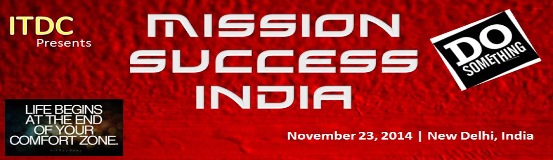 Book Online Tickets for MISSION SUCCESS INDIA, NewDelhi.  