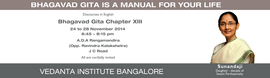 Book Online Tickets for Gita Lecture Series by Sunandaji, Bengaluru.