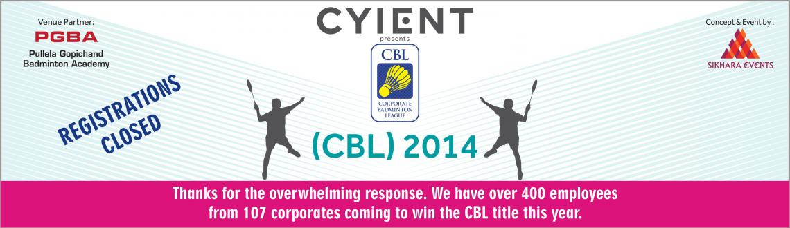 Book Online Tickets for Corporate Badminton League 2014, Hyderabad. Please Click Here for match timings and event schedule.