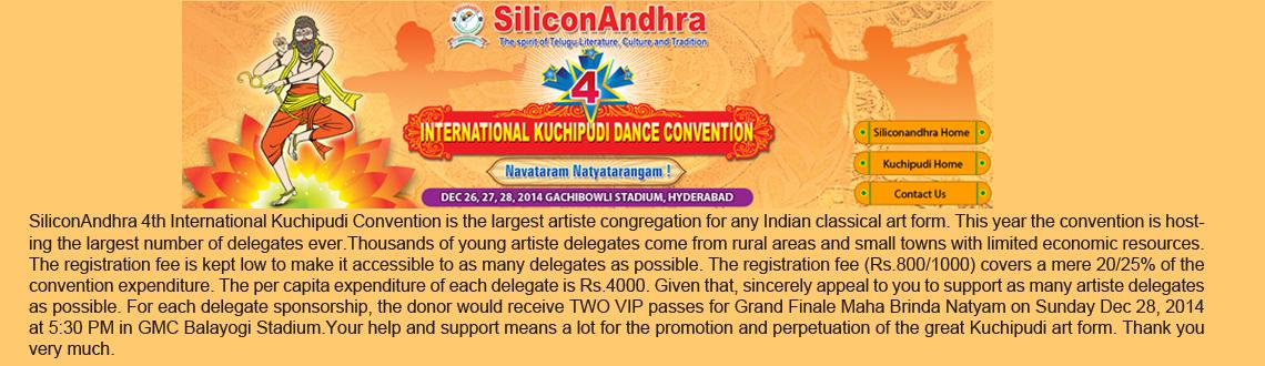 Book Online Tickets for 4th International Kuchipudi Dance Conven, Hyderabad. SiliconAndhra is presenting the 4th International Kuchipudi Dance Convention from December 26-28, 2014 in Hyderabad, India. Kuchipudi dance has its origins from a small village called Kuchipudi in Andhra Pradesh. India. During the 13th century, the d