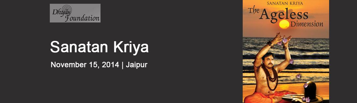 Book Online Tickets for Sanatan Kriya Session in Jaipur, Jaipur.  
