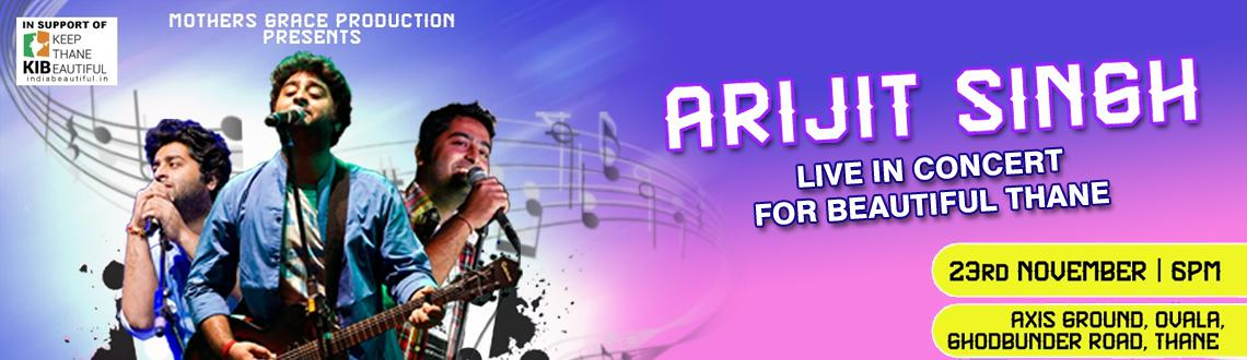 ARIJIT SINGH Live concert on 23rd nov (sunday) @ Thane (Ghodbunder road)