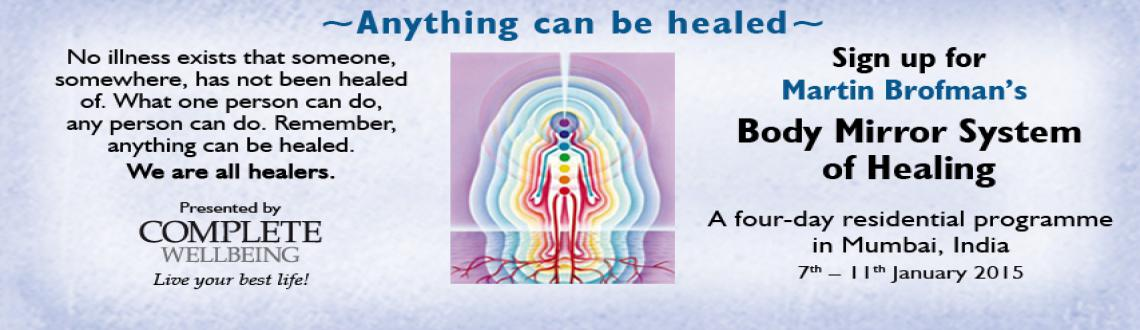 Book Online Tickets for Anything Can Be Healed: Body Mirror Syst, Mumbai. ~Anything can be healed~
