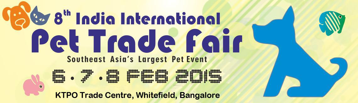 India International Pet Trade Fair ( IIPTF), Feb 6th-8th 2015, Bengaluru. Book tickets at meraevents.com