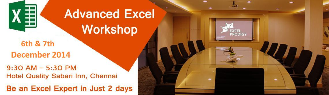 Book Online Tickets for Advanced Excel Workshop in Chennai Decem, Chennai. Exclusive Advanced Excel Workshop in Chennai