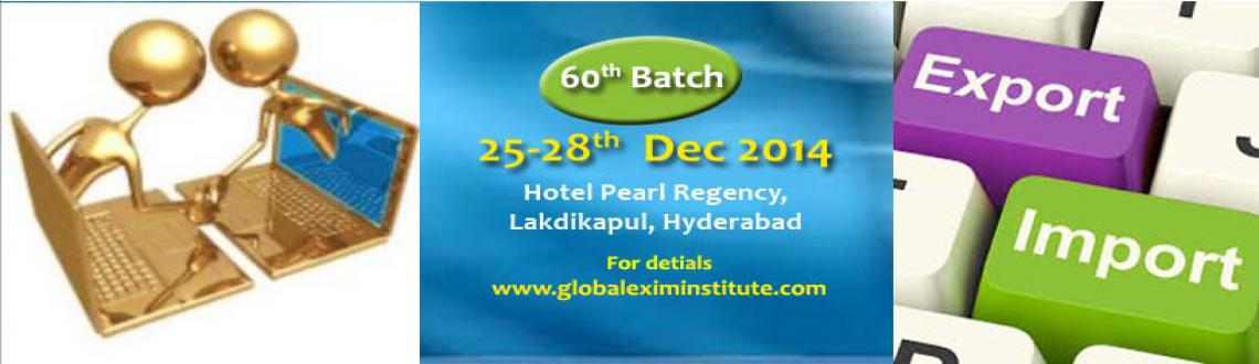 Fast Track Course on Entry to EXPORT-IMPORT Business in HYD from 25-28 Dec14