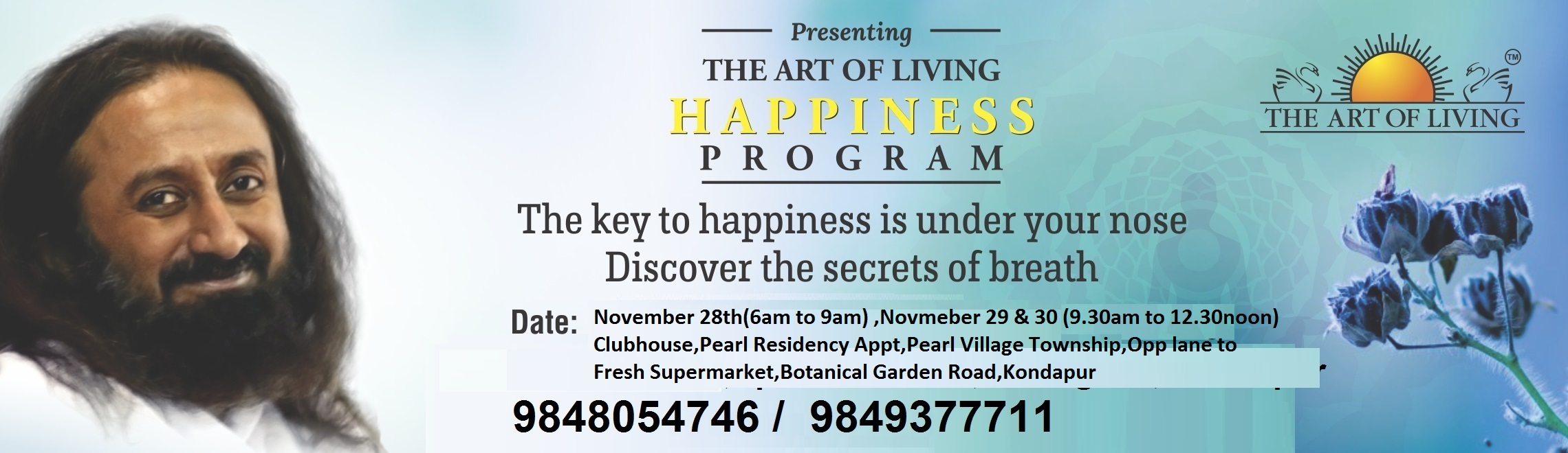 Book Online Tickets for Art Of Living Happiness Program  , Hyderabad. The key to happiness is under your noseDiscover the secrets of breathAsk any Art of Living teacher how one acquires an unshakeable smile and you will get the simplest yet most profound knowledge: by using the breath. Is it really as easy as that? Let