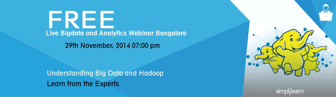 Book Online Tickets for Free Live Bigdata and Analytics Webinar , Bengaluru. 