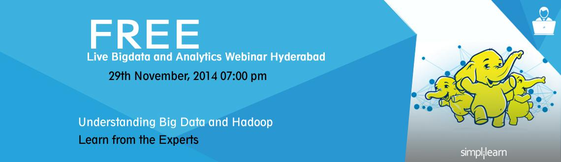 Book Online Tickets for Free Live Big Data and Analytics Webinar, Hyderabad. 