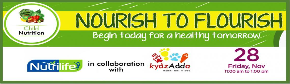 Book Online Tickets for NOURISH TO FLOURISH, Bengaluru. With the current lifestyle and eating habits, there is a lot of information floating around with regards to child health and nutrition. However, we are not too sure about what is right and what is not. This session is exclusively designed to help th