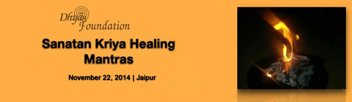Book Online Tickets for Sanatan Kriya Healing Mantras, Jaipur. After the success of the Gayatri Mantra and Healing Mantra session with Yogi Ashwini. Dhyan Foundation is starting Sanatan Kriya  sessions in Jaipur this Saturday, November 22nd.