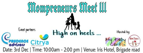 Networking Meet for Women Entrepreneurs, meet Mompreneurs in Bangalore. Amazing inspiring stories of their journey, true inspirations.