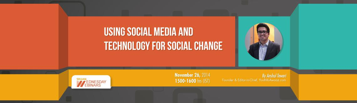 Using Social Media and Technology for Social Change