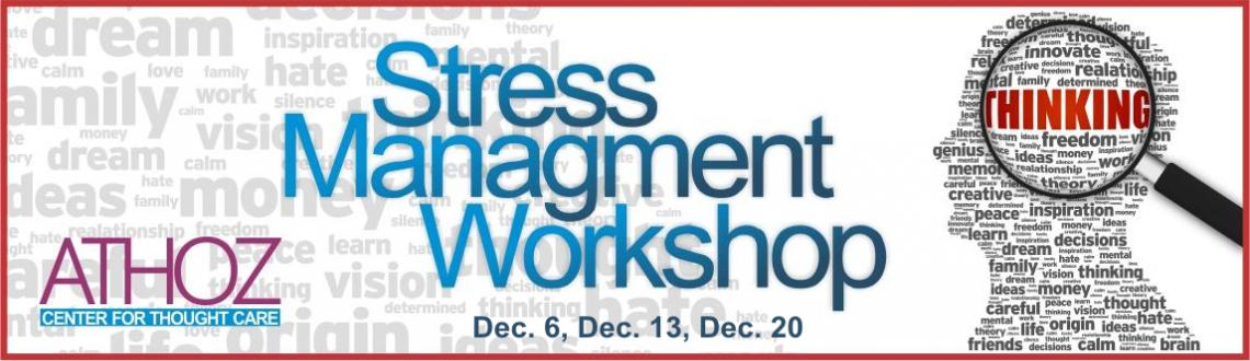Stress Management Workshop Dec. 6