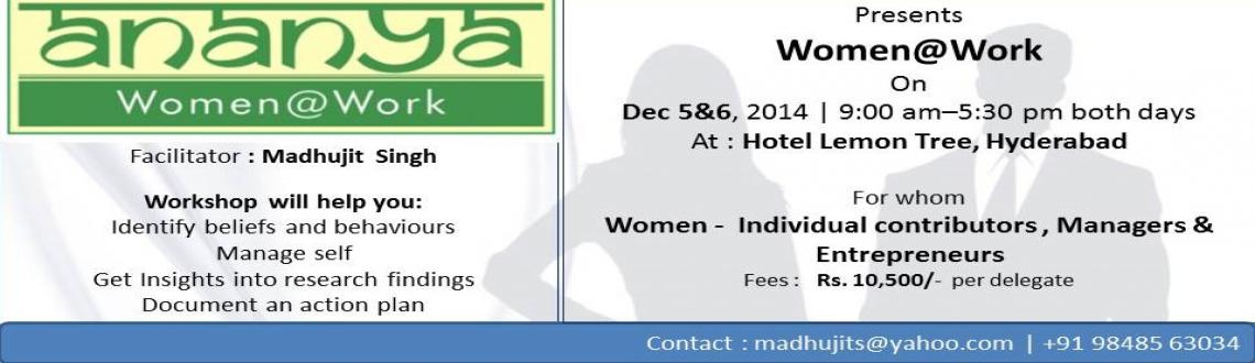 Book Online Tickets for Ananya - Women@Work, Hyderabad. Ananya Women@Work is a two-day workshop is to \\\