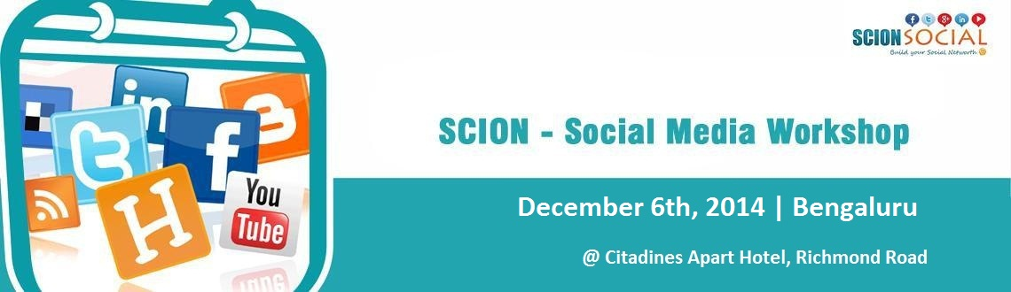Book Online Tickets for SCION - Social Media Workshop 6th Decemb, Bengaluru. Learn Proven Social Media Marketing Strategies That Will Transform Your Business Online.