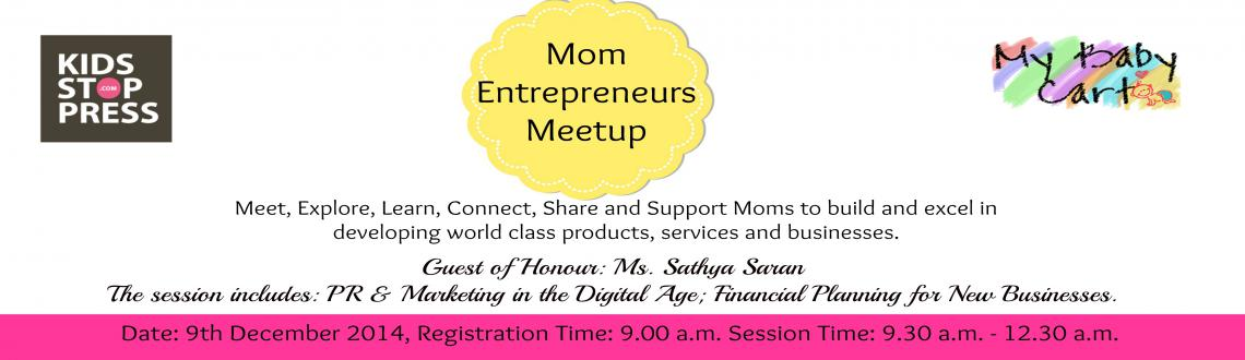 Book Online Tickets for Mom - Entrepreneurs Meet Up, Mumbai. Meet, Explore, Learn, Connect, Share and Support Moms to build and excel in developing world class products, services and businesses. 
