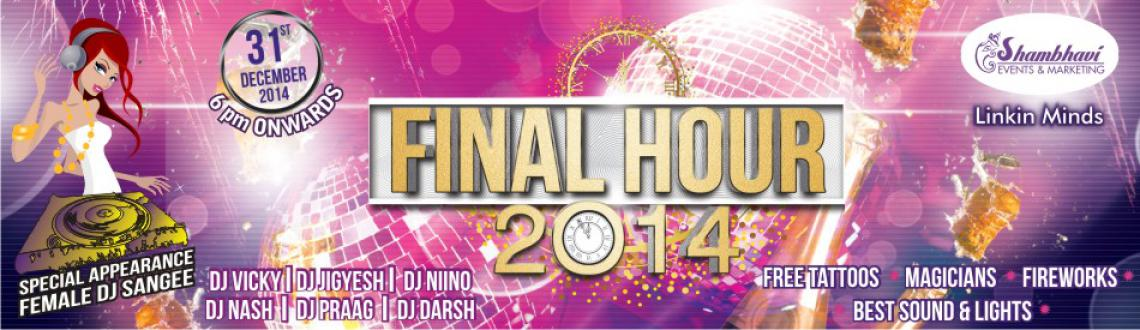 Book Online Tickets for  Final Hour 2014 @ Daulat Lawns, Chandni, Pune.  Final Hour 2014 new year's eve party a seven-hour-long celebration on the last night of the year would take place at the Daulat Lawns, Pune from 6:00 pm on December 31, 2014