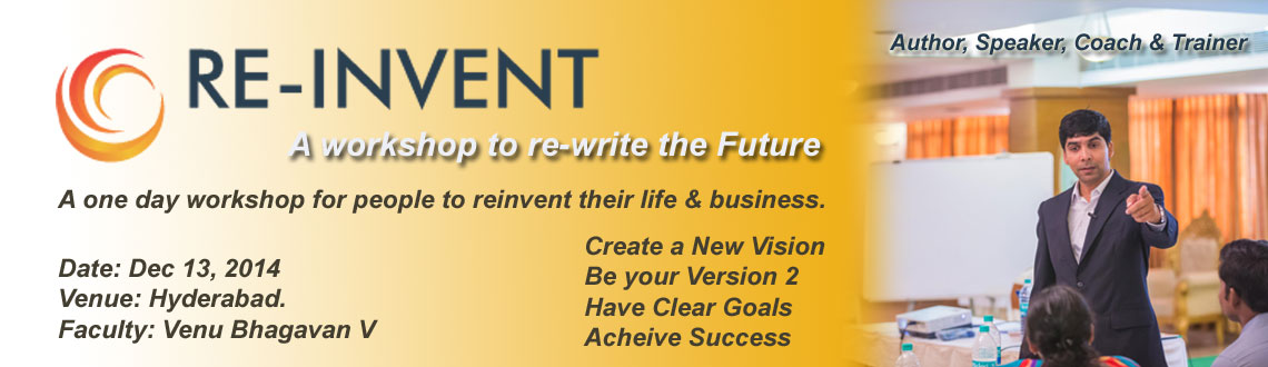 Book Online Tickets for Reinvent - Create The Future You Love, Hyderabad. Re-invention is a unique program designed to take you on a journey of change to enable you to createpower, freedom and joy in your work and life. A place creating a space to get your own insights and solutions in living a life you want and get courag