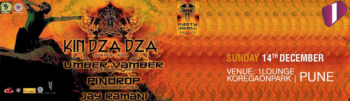 Book Online Tickets for Osom Music Feat-KinDzaDza , Active Medit, Pune. PaRtY AnImAL & KARMA DIGITALpresent[][][][][][][][] KIN DZA DZA [][][][][][][][]Osom Music Russia Livein Pune on Sunday 14th December 2014at 1 Lounge, Koregaon Park.feat. KIN DZA DZA(OSOM MUSIC - RUSSIA)https://www.facebook.com/Oso