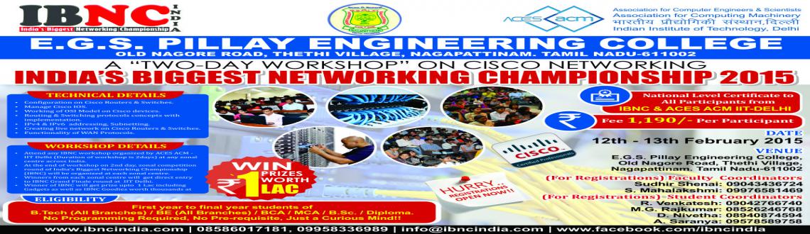 IBNC-2015 : Indias Biggest Networking Championship at E.G.S. Pillay Engineering College, Nagapattinam, T.N