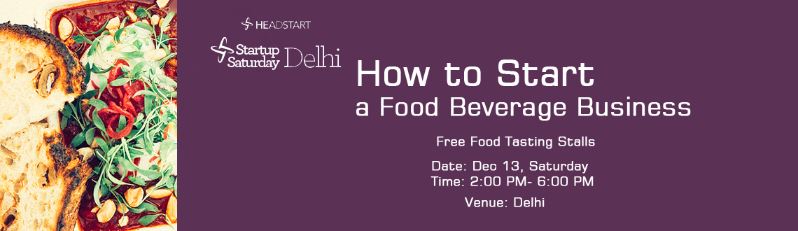 Book Online Tickets for How to Start a Food  Beverage Business -, NewDelhi.