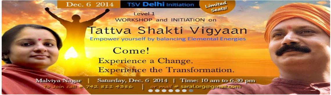 Book Online Tickets for Tattva Shakti Vigyaan - Level I, Worksho, NewDelhi. Full day initiation workshop revealing the secret powers of Tattvas and initiating the participants to practices. This workshop will be taken by the Masters of TSV, Ma Shakti Devpriya Anand Nath and Acharya Agyaatdarshan Anand Nath personally.To know