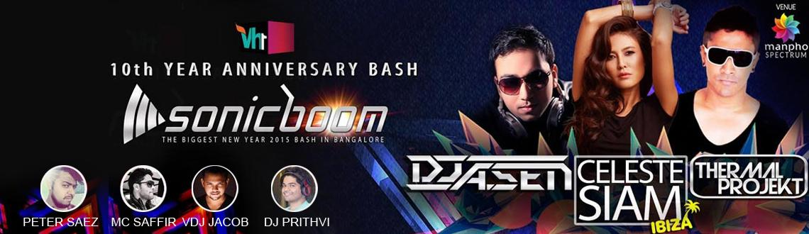 New Year Event 2015 in Bengaluru, Book Passes/Tickets online for VH1 10th YEAR ANNIVERSARY BASH - SONICBOOM 2015. Get Event, Live Show and Parties Det