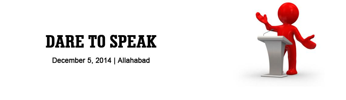 Book Online Tickets for DARE TO SPEAK, Allahabad. GROW -Your Speaking Skills         Do you wish to:  be a BETTER SPEAKER? ace Group Discussions? excel in Personal Interviews? Overcome nervousness? speak with CONFIDENCE? clearly say your thoughts? organise your presentations?
