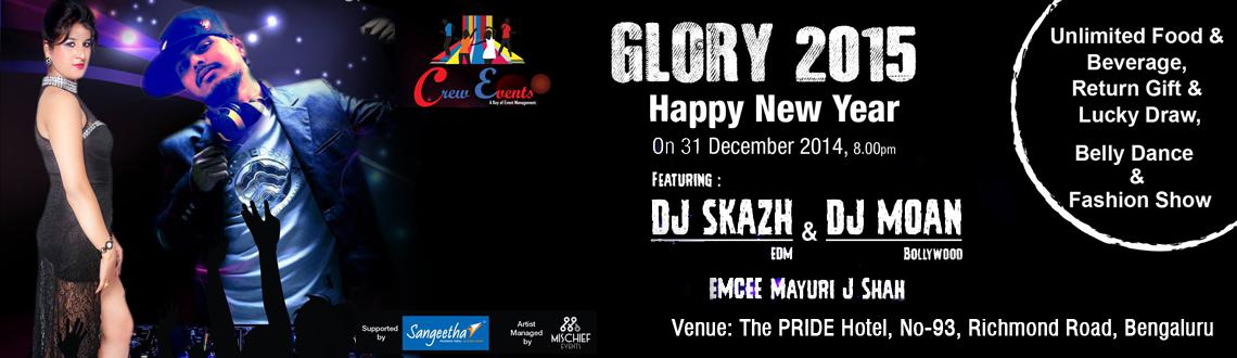 New Year Event 2015 in Bengaluru, Book Passes/Tickets online for Glory New Year - 2015. Get Event, Live Show and Parties Details.