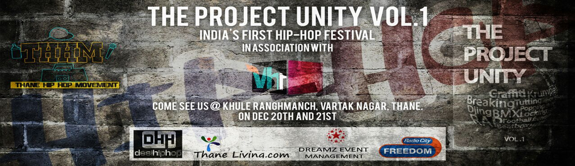Book Online Tickets for THHM- The Project Unity Vol. 1, Mumbai. THHM- Thane Hip Hop movement is coming with a very huge step for Indian Hip Hop, With pride we would like to present India's first ever Hip Hop festival!Which includes all the elements of Hip Hop and Urban Art. Be there to witness the hist