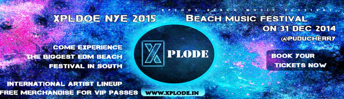 Book Online Tickets for Xplode 2015: NYE Beach Music Festival, Pondicherr. Xplode 2015: NYE Beach Music Festival is a new year\\\'s eve party that had its origin as crazy idea of bringing EDM festival to South India. However, Xplode managed to create the EDM party experience as desired and won the hearts of the audience eve