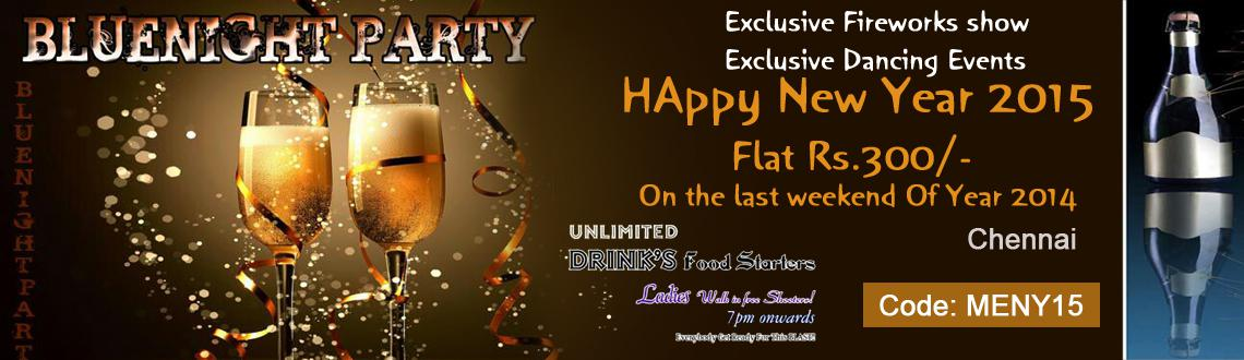 New Year Event 2015 in Chennai, Book Passes/Tickets online for Bluenight Party. Get Event, Live Show and Parties Details.