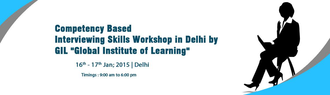Competency Based Interviewing Skills Workshop by GIL-Delhi