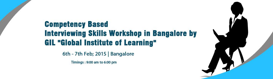 Competency Based Interviewing Skills Workshop by GIL-Bangalore