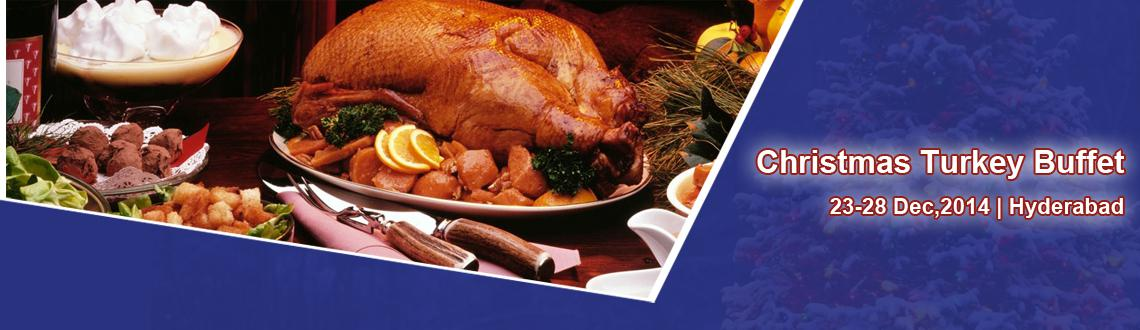 Book Online Tickets for Christmas Turkey Buffet, Hyderabad.  