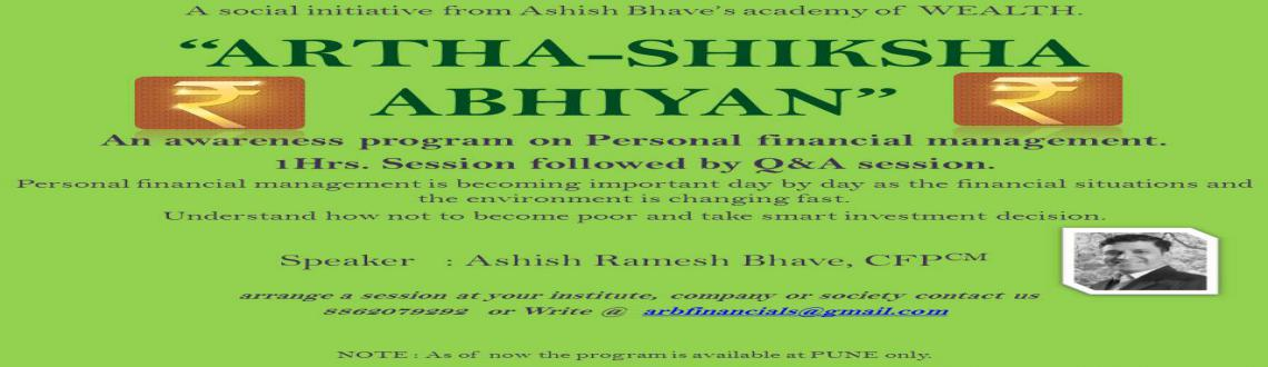 Book Online Tickets for ARTHA SHIKSHA ABIYAN, Pune. We are happy to announce a Social initiative from Ashish Bhave\\\'s academy of Wealth. \\\