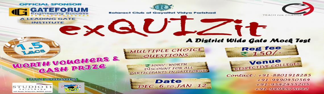 Book Online Tickets for exQUIZit-A District Level Gate Mock Test, Visakhapat. ExQUIZit is a form of game or mind sport in which the participants should attempt to multiple choice questions. ExQUIZit is a brief assessment used in technical education and similar fields to measure growth in knowledge, abilities , fundamentals and