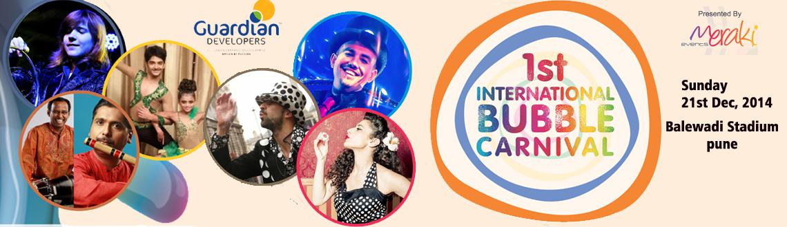 Book Online Tickets for 1st International Bubble Carnival on 21s, Pune. TICKETS AVILABLE AT THE VENUE!