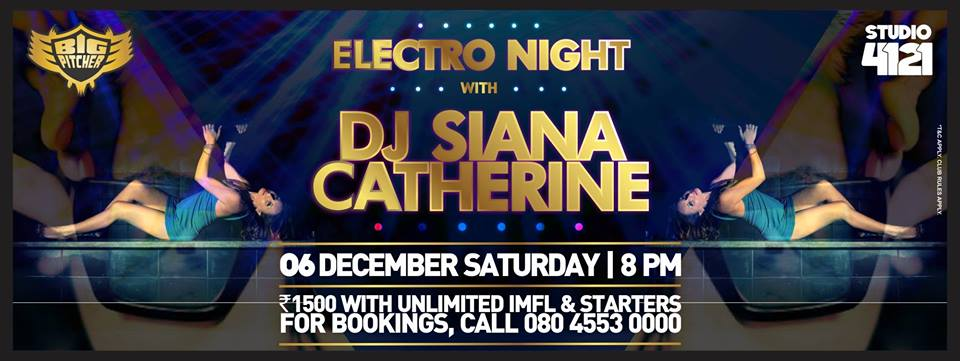 Book Online Tickets for Electro Night with DJ Siana Catherine, Bengaluru. Groove to EDM with DJ Siana Catherine this Saturday at Big Pitcher. Enjoy the evening with unlimited IMFL & Starters at just Rs 1500/- For more information, call: 08045530000https://goo.gl/maps/Ubr2P