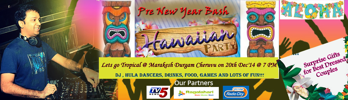 Book Online Tickets for HAWAIIAN LUAU , Hyderabad.  