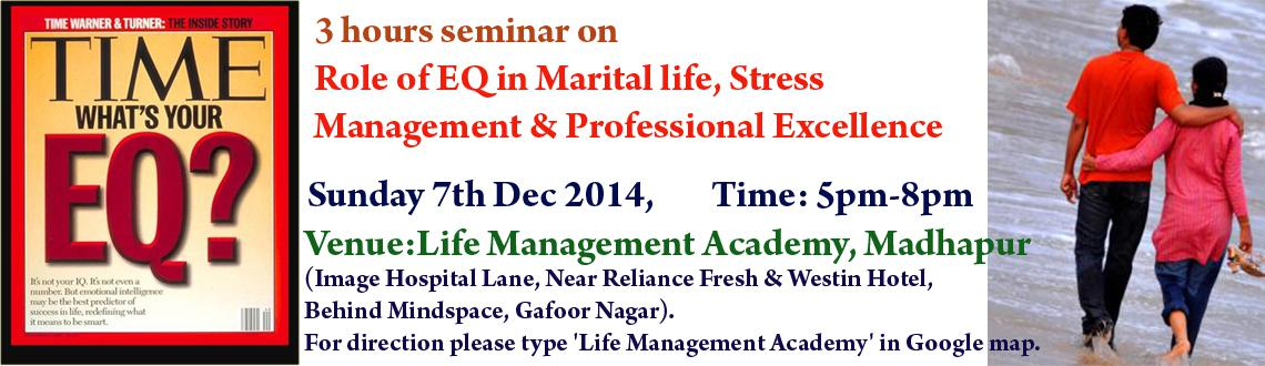 3 hours seminar on Role of EQ in Marital life, Stress Management and Professional Excellence