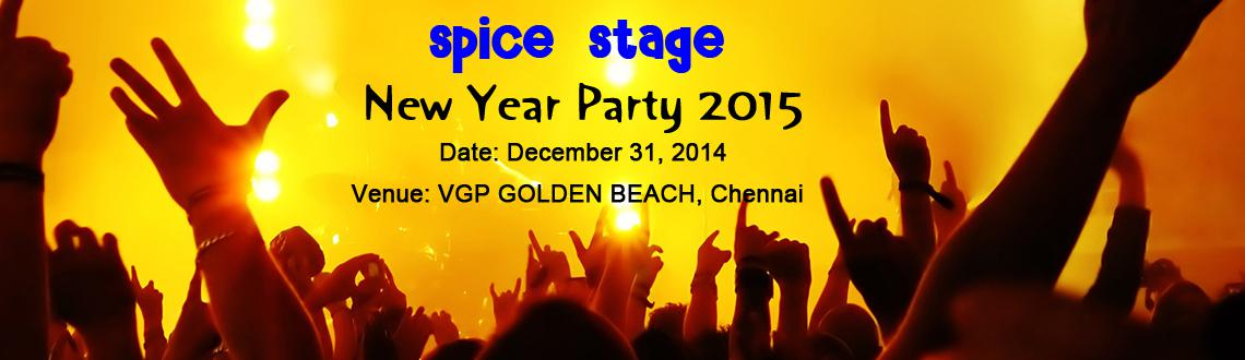 New Year Event 2015 in Chennai, Book Passes/Tickets online for spice stage new year party 2015. Get Event, Live Show and Parties Details.
