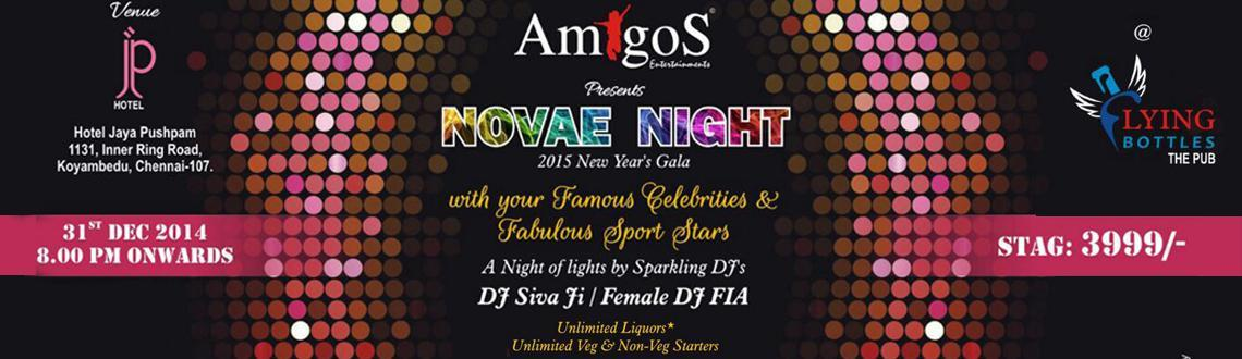 New Year Event 2015 in Chennai, Book Passes/Tickets online for Novae Night. Get Event, Live Show and Parties Details.